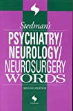 Stedman's Psychiatry, Neurology and Neurosurgery Words, Stedman, J.L., 0683307754
