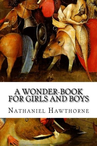 Read Online A Wonder-Book for Girls and Boys ebook