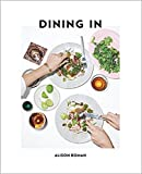 roman recipes - [By Alison Roman] Dining In: Highly Cookable Recipes (Hardcover)【2018】by Alison Roman (Author) (Hardcover)