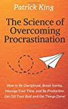 #3: The Science of Overcoming Procrastination: How to Be Disciplined, Break Inertia, Manage Your Time, and Be Productive. Get Off Your Butt and Get Things Done!