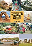 Every Nook & Cranny: A World Travel Guide: Book 1