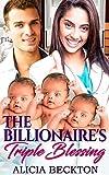 : The Billionaire's Triple Blessing (A Bwwm, Billionaire, Older Man, Younger Woman, Nurse, Surprise Triplets, Bitter Friends, Romance Book 1)