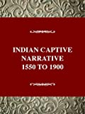 img - for The Indian Captivity Narrative, 1550-1900 (Twayne's United States Authors Series) book / textbook / text book