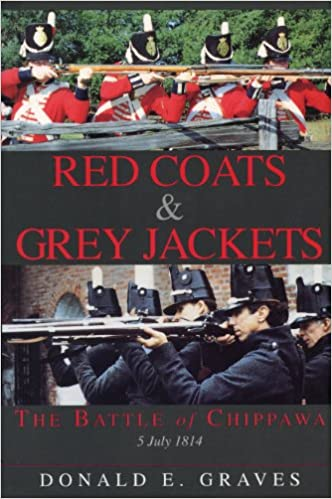 Red Coats & Grey Jackets: The Battle of Chippawa, 5 July