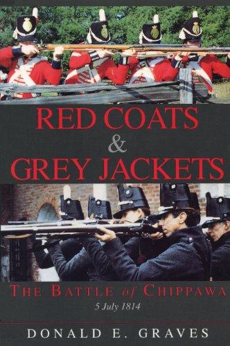 Red Coats & Grey Jackets: The Battle of Chippawa, 5 July 1814