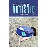 My Child Is Autistic