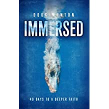 Immersed: 40 Days to a Deeper Faith by Doug Munton (2013-08-28)