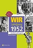 Wir vom Jahrgang 1952 - Kindheit und Jugend (Jahrgangsbände)