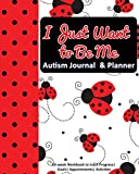 I Just Want to Be Me: Autism Journal