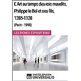 L'Art au temps des rois maudits. Philippe le Bel et ses fils, 1285-1328 (Paris - 1998): Les Fiches Exposition d'Universalis (French Edition)