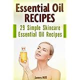 Essential Oil Recipes: 29 Simple Skincare Essential Oil Recipes