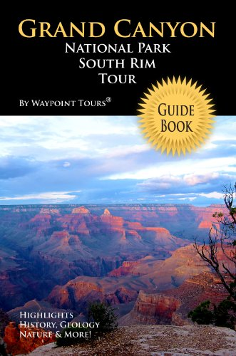 (Grand Canyon National Park South Rim Tour Guide eBook: Your personal tour guide for Grand Canyon travel adventure in eBook format!)