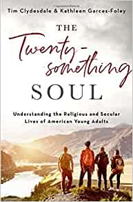 The Twentysomething Soul: Understanding the Religious and Secular ...