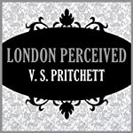 London Perceived | V. S. Pritchett