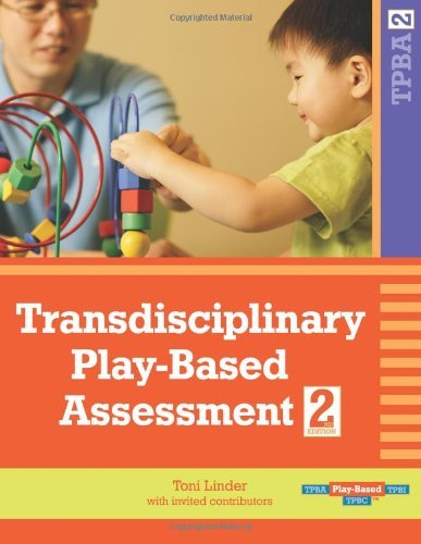 Transdisciplinary Play-Based Assessment [Spiral-bound] [2008] (Author) Toni Linder Ed.D.