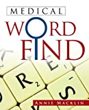 Medical Word Find, Annie Macklin, 1466934239