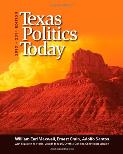 Texas Politics Today, 2013-2014 Edition (American and Texas ()