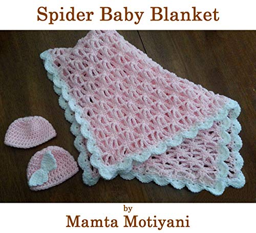 (Spider Baby Blanket Crochet Pattern: A Cute Designer Afghan For Newborn Infants)