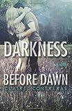 Darkness Before Dawn, Claire Contreras, 1490368574