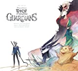 The Art of Rise of the Guardians (The Art of Dreamworks)
