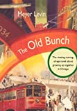 The Old Bunch, Meyer Levin, 1434103552