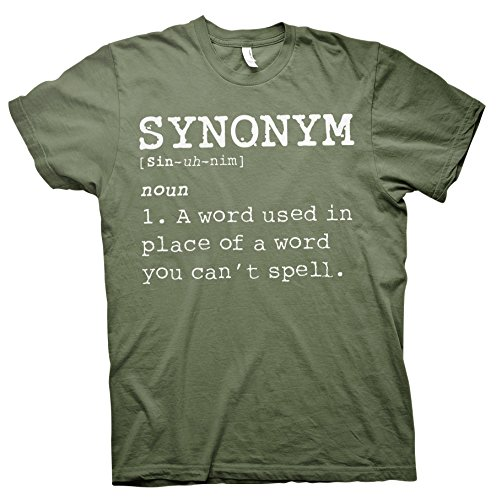 Synonym - A Word Used In Place Of A Word You Can't Spell - T-Shirt - Military Green