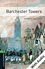 Barchester Towers - With Audio Level 6 Oxford Bookworms Library: 2500 Headwords