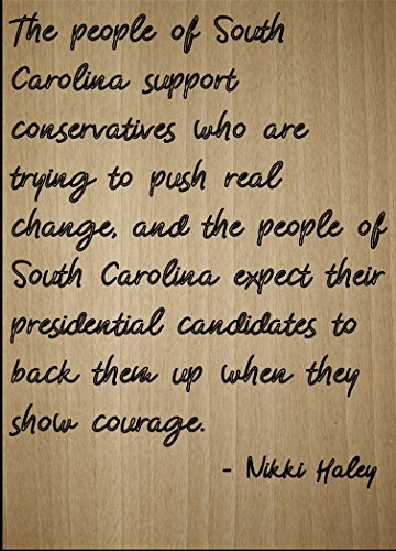 """""""The people of South Carolina support..."""" quote by Nikki Haley, laser engraved on wooden plaque - Size: 8""""x10"""""""