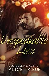 Unspeakable Lies: An Unspeakable Truths Novella (Volume 2) by Alice Montalvo-Tribue (2015-04-13)