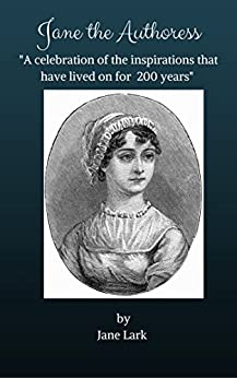 Jane the Authoress: Discover her story by [Lark, Jane]