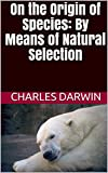 Image of On the Origin of Species: By Means of Natural Selection