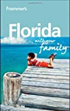 Frommer's Florida with Your Family, Lesley Anne Rose, 0470749288