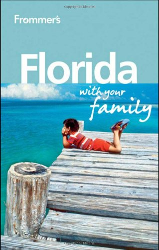 Frommer's Florida With Your Family (Frommer's With Your Family Series)