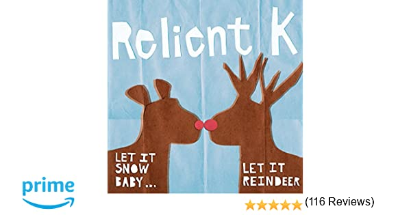 Relient K - Let It Snow Baby, Let It Reindeer - Amazon.com Music