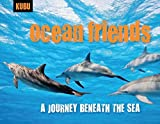 img - for Ocean Friends: A Journey Beneath the Sea (KUBU) book / textbook / text book