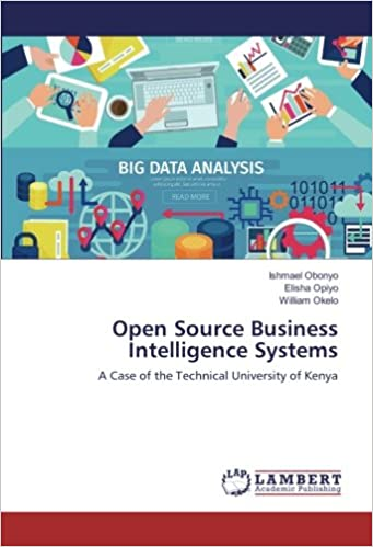 Cover of Open Source Business Intelligence Systems: A Case of the Technical University of Kenya