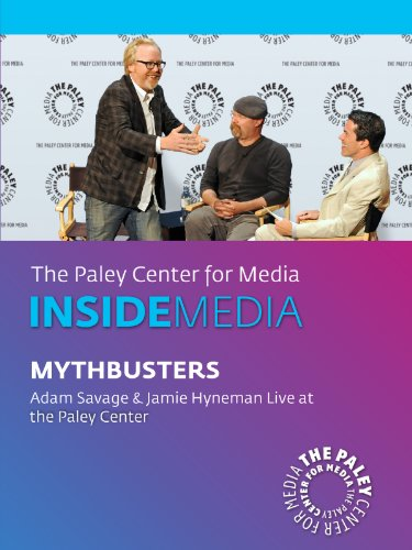 MythBusters: Adam Savage & Jamie Hyneman Live at the Paley Center