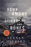 Down Among the Sticks and Bones (Wayward Children Book 2)