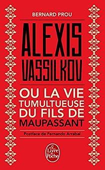 Alexis Vassilkov ou la vie tumultueuse du fils de Maupassant par Prou