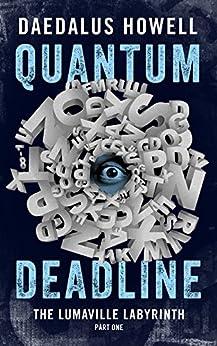 Quantum Deadline (Lumaville Labyrinth Book 1) by [Howell, Daedalus]