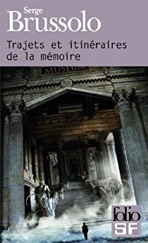 Trajets et itinéraires de la mémoire par Brussolo
