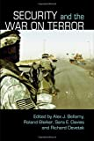 Security and the War on Terror (Contemporary Security Studies), Alex J. Bellamy, 0415368456