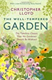 The Well-Tempered Garden: The Timeless Classic That No Gardener Should Be Without by Lloyd, Christopher (2014) Paperback