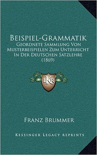 Beispiel-Grammatik: Geordnete Sammlung Von Musterbeispielen Zum ...