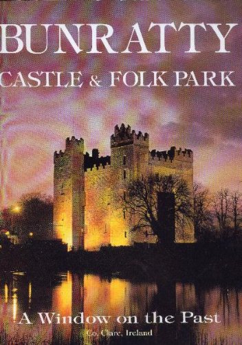 - Bunratty Castle and Folk Park: A Window on the Past