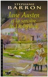 Jane Austen et la Sorcière du Derbyshire par Stéphanie Barron