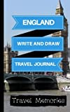 England Write and Draw Travel Journal: Use This Small Travelers Journal for Writing,Drawings and Photos to Create a Lasting Travel Memory Keepsake (A5 ... Journal,England Travel Book) (Volume 1)