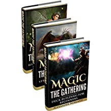 Magic The Gathering: Rules and Getting Started, Strategy Guide, Deck Building For Beginners (MTG, Deck Building, Strategy)