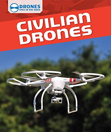 Civilian Drones (Drones: Eyes in the Skies): Amazon.es: Daniel R ...