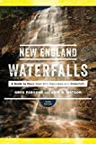 New England Waterfalls: A Guide to More than 500